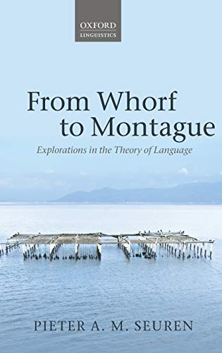 From Whorf to Montague. Explorations in the Theory of Language.: SEUREN, P. A. M.,