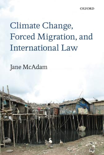 9780199682225: Climate Change, Forced Migration, and International Law