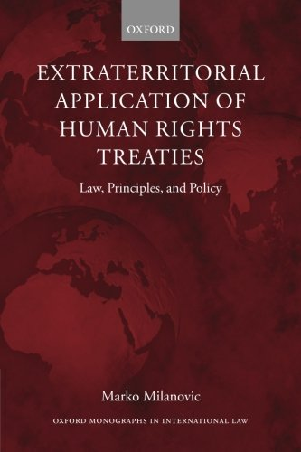 9780199682256: Extraterritorial Application of Human Rights Treaties: Law, Principles, and Policy (Oxford Monographs in International Law)