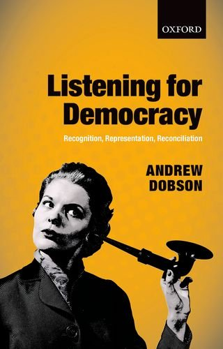9780199682447: Listening for Democracy: Recognition, Representation, Reconciliation
