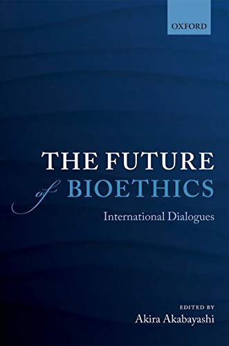 9780199682676: The Future of Bioethics: International Dialogues
