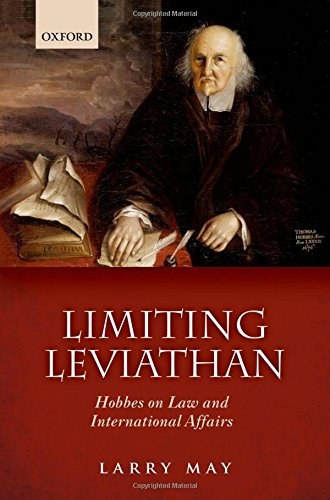 Limiting Leviathan. Hobbes on Law and International Affairs.: MAY, L.,