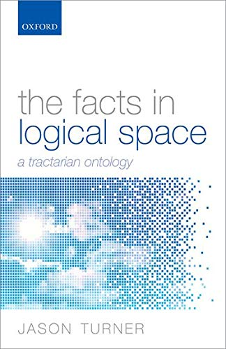 9780199682812: The Facts in Logical Space: A Tractarian Ontology