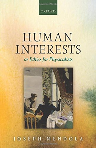 9780199682829: Human Interests: or Ethics for Physicalists