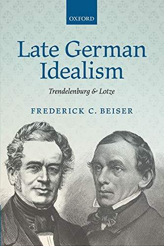 9780199682959: Late German Idealism: Trendelenburg and Lotze