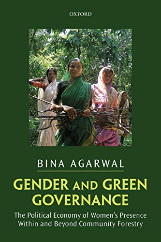 9780199683024: Gender and Green Governance: The Political Economy of Women's Presence Within and Beyond Community Forestry