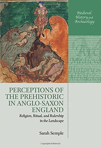 9780199683109: Perceptions of the Prehistoric in Anglo-Saxon England: Religion, Ritual, and Rulership in the Landscape