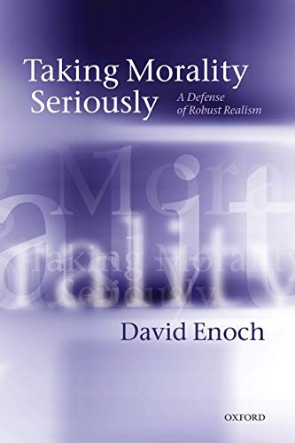 9780199683178: Taking Morality Seriously: A Defense of Robust Realism