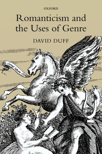 Romanticism and the Uses of Genre: Duff, David D.
