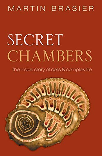9780199683499: Secret Chambers: The inside story of cells and complex life