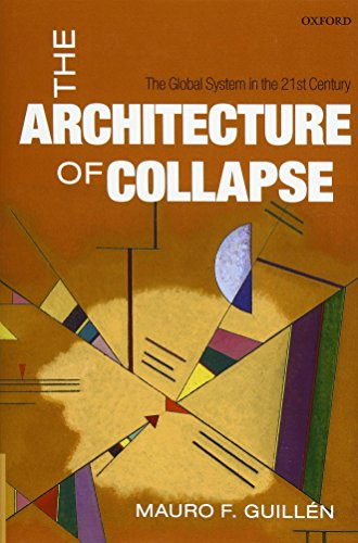 9780199683604: The Architecture of Collapse: The Global System in the 21st Century (Clarendon Lectures in Management Studies)