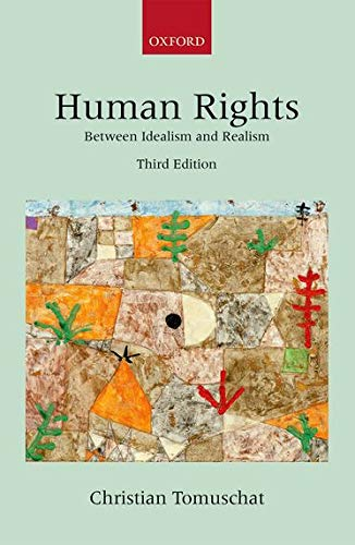 9780199683727: Human Rights: Between Idealism and Realism (Collected Courses of the Academy of European Law)