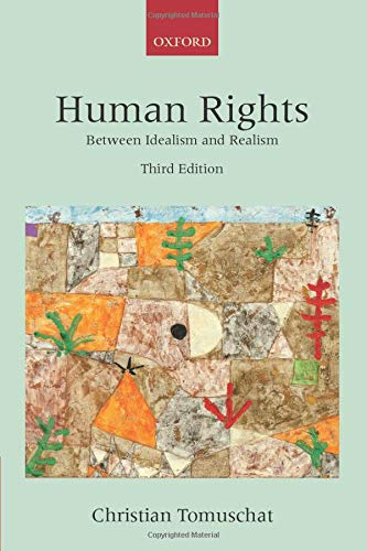 9780199683734: Human Rights: Between Idealism and Realism (Collected Courses of the Academy of European Law)