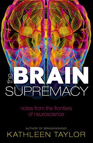 9780199683857: The Brain Supremacy: Notes from the frontiers of neuroscience