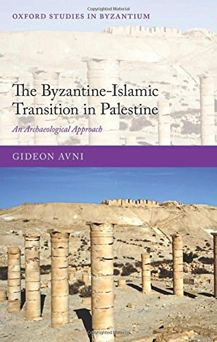 9780199684335: The Byzantine-Islamic Transition in Palestine: An Archaeological Approach (Oxford Studies in Byzantium)