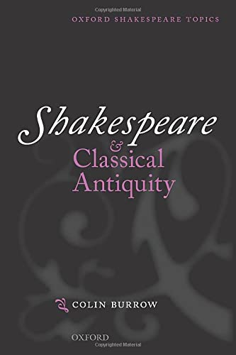 9780199684793: Shakespeare and Classical Antiquity (Oxford Shakespeare Topics)