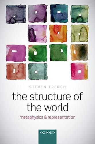 9780199684847: The Structure of the World: Metaphysics and Representation