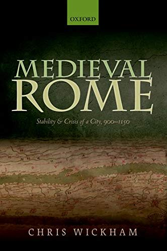 9780199684960: Medieval Rome: Stability and Crisis of a City, 900-1150 (Oxford Studies in Medieval European History)