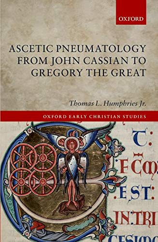 Ascetic Pneumatology from John Cassian to Gregory the Great.: HUMPHRIES, J.,