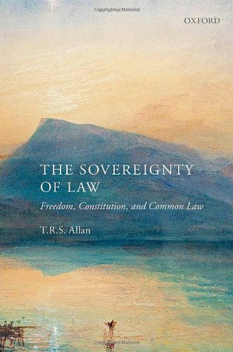 9780199685066: The Sovereignty of Law: Freedom, Constitution and Common Law