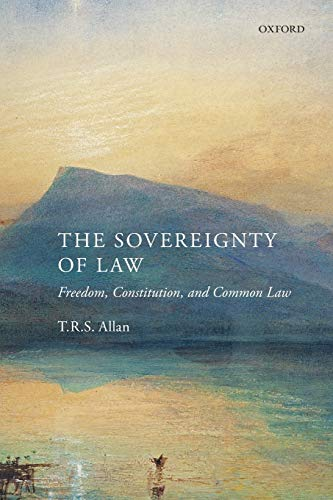 9780199685073: The Sovereignty of Law: Freedom, Constitution, and Common Law