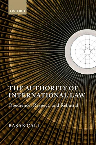 9780199685097: The Authority of International Law: Obedience, Respect, and Rebuttal