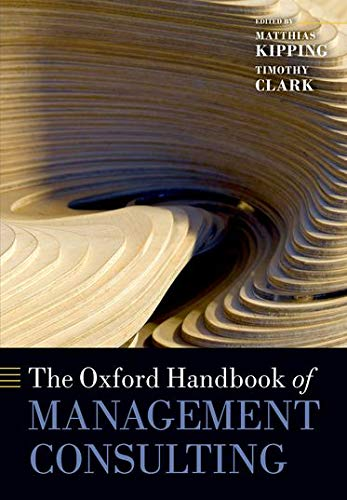 9780199685165: The Oxford Handbook of Management Consulting (Oxford Handbooks)