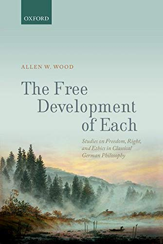9780199685530: The Free Development of Each: Studies on Freedom, Right, and Ethics in Classical German Philosophy