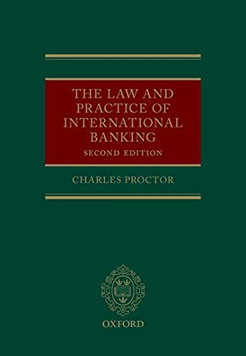 The Law and Practice of International Banking: Proctor, Charles