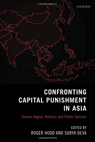 9780199685776: Confronting Capital Punishment in Asia: Human Rights, Politics and Public Opinion