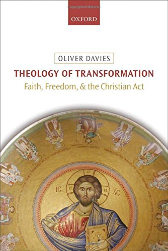 9780199685950: Theology of Transformation: Faith, Freedom, and the Christian Act