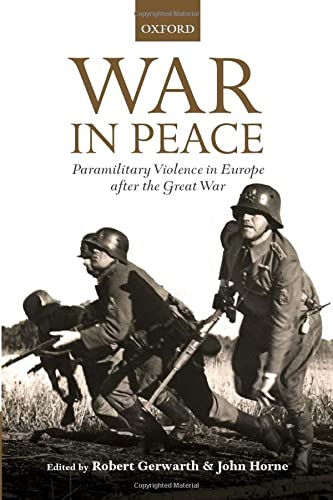 9780199686056: War in Peace: Paramilitary Violence in Europe after the Great War (The Greater War)