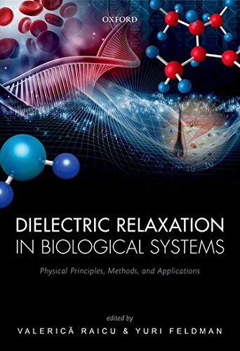 9780199686513: Dielectric Relaxation in Biological Systems: Physical Principles, Methods, and Applications