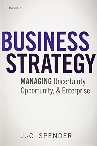 9780199686544: Business Strategy: Managing Uncertainty, Opportunity, and Enterprise