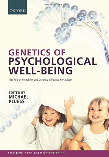 9780199686674: Genetics of Psychological Well-Being: The role of heritability and genetics in positive psychology