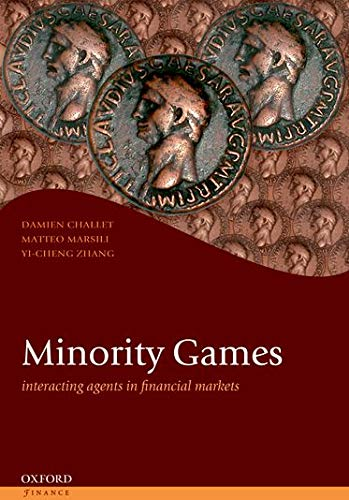 9780199686698: Minority Games: Interacting agents in financial markets (Oxford Finance Series)