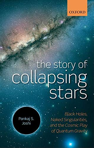 9780199686766: The Story of Collapsing Stars: Black Holes, Naked Singularities, and the Cosmic Play of Quantum Gravity