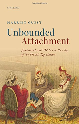 9780199686810: Unbounded Attachment: Sentiment and Politics in the Age of the French Revolution