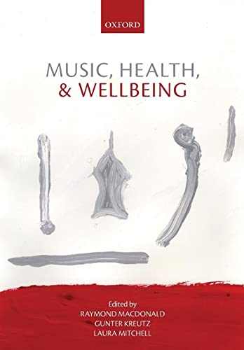9780199686827: Music, Health, and Wellbeing
