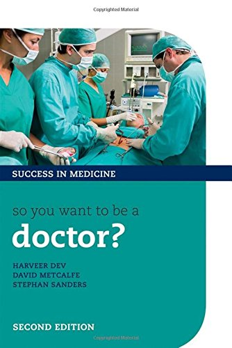 9780199686865: So you want to be a doctor? (Success in Medicine)