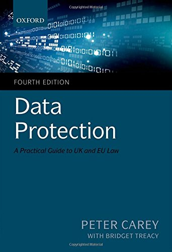 Data Protection: A Practical Guide to UK and EU Law: Peter Carey