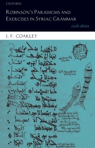 Robinson's Paradigms and Exercises in Syriac Grammar: J.F. Coakley