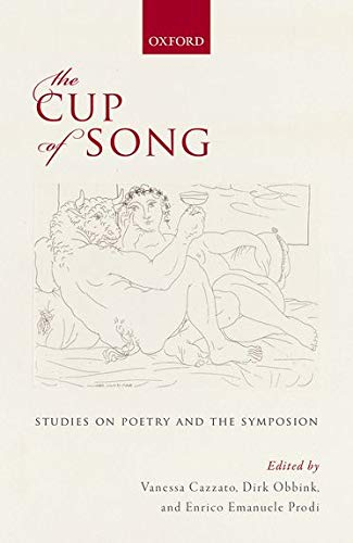 9780199687688: The Cup of Song: Studies on Poetry and the Symposion