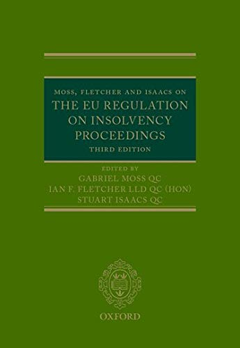 Moss, Fletcher and Isaacs on the EU Regulation on Insolvency Proceedings (Hardback): Gabriel Moss, ...