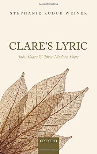 9780199688029: Clare's Lyric: John Clare and Three Modern Poets