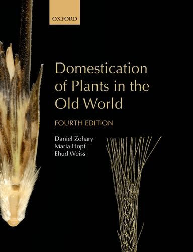 9780199688173: Domestication of Plants in the Old World: The origin and spread of domesticated plants in Southwest Asia, Europe, and the Mediterranean Basin