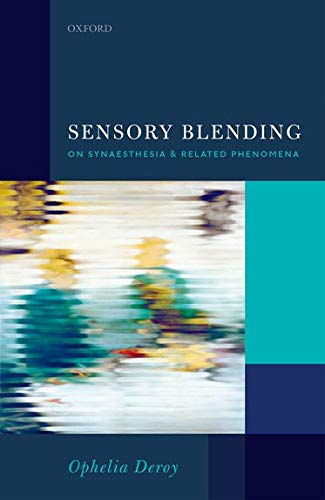 9780199688289: Sensory Blending: On Synaesthesia and related phenomena