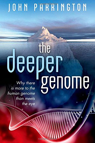 9780199688739: The Deeper Genome: Why there is more to the human genome than meets the eye
