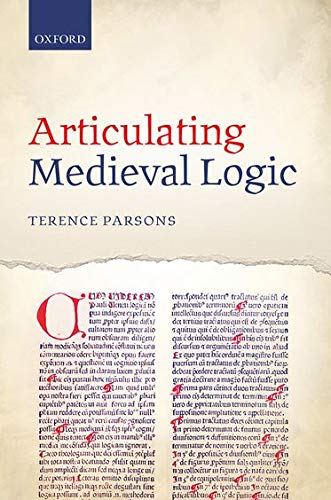 9780199688845: Articulating Medieval Logic