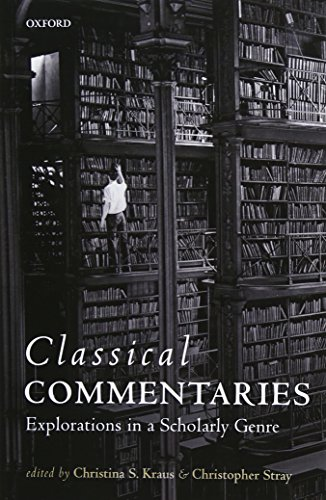 9780199688982: Classical Commentaries: Explorations in a Scholarly Genre